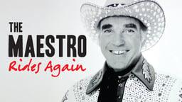 Maestro Rides Again!