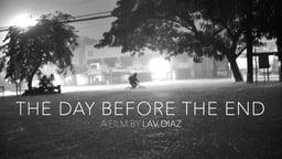 The Day Before the End - Ang araw bago ang wakas