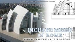 Richard Meier in Rome - Building a Church in the City of Churches