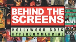 Behind the Screens - Hollywood Goes Hypercommercial