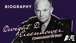 Dwight D. Eisenhower: Commander-In-Chief