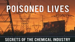 Poisoned Lives: Secrets of the Chemical Industry - N.A