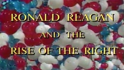 Ronald Reagan and the Rise of the Right