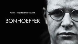 Bonhoeffer - An Anti-Nazi Dissident