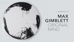 Max Gimblett: Original Mind