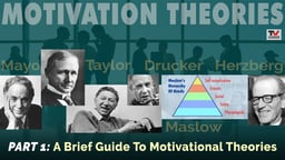 Part 1: A Brief Guide to Motivational Theories
