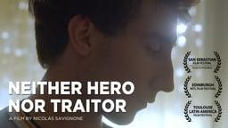 Neither Hero Nor Traitor - Ni Heroe Ni Traidor