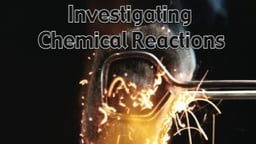 Investigating Chemical Reactions