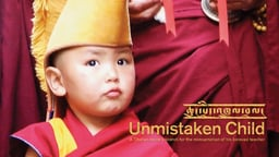 Unmistaken Child - The Search for the Reincarnation of a Tibetan Master