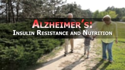 Alzheimer's: Insulin Resistance and Nutrition