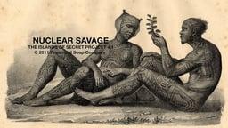 Nuclear Savage - Abridged