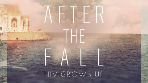 Preview image of After the Fall: HIV Grows Up