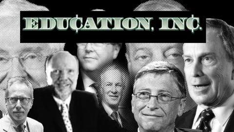 Education Inc. - The Privatization of American Public Education