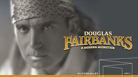 Preview image of Douglas Fairbanks: A Modern Musketeer, A Collection of Eleven Modern Films