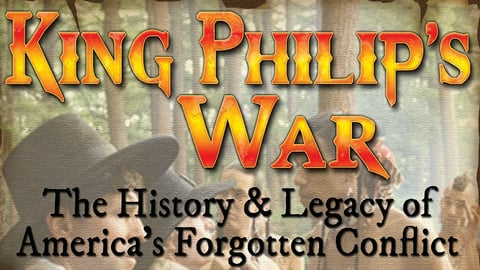 Preview image of King Philip's War - The History & Legacy of America's Forgotten Conflict