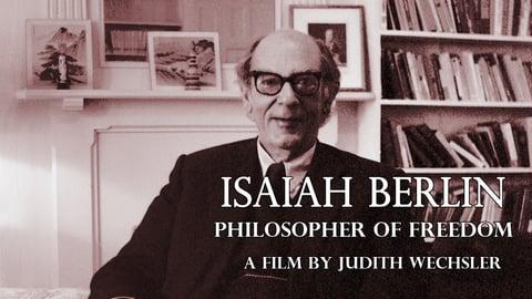 Isaiah Berlin - Philosopher of Freedom