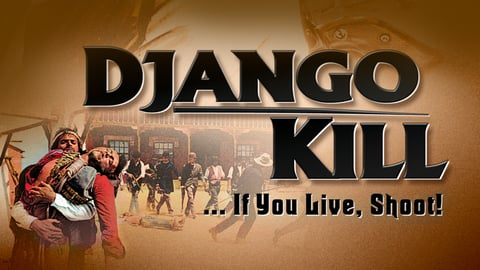 Django Kill…if You Live, Shoot! cover image