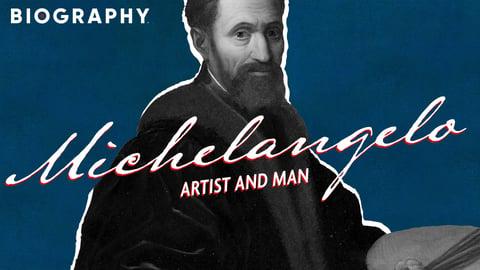 Michelangelo: Artist And Man
