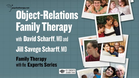 Object-Relations Family Therapy - With Jill and David Scharff