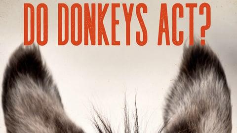Do Donkey's Act