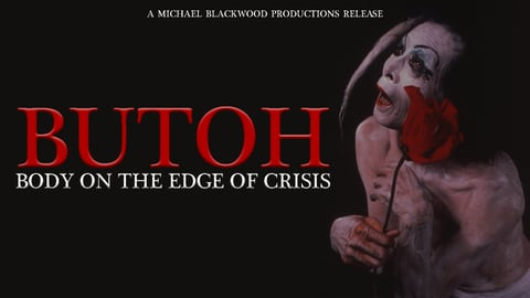 Butoh:Body on the Edge of Crisis