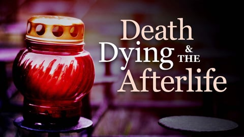Preview image of Death, Dying, and the Afterlife