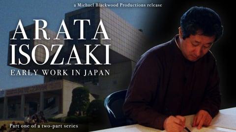 Arata Isozaki: Early Work in Japan