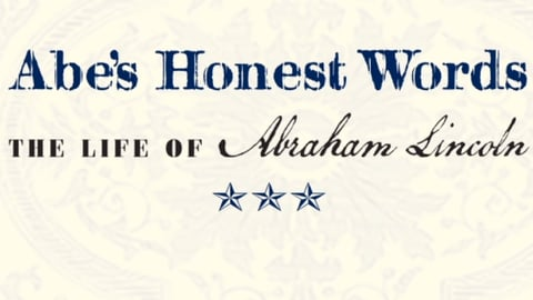 Abe's Honest Words: The Life of Abraham Lincoln cover image
