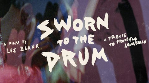 Preview image of Sworn to the Drum: A Tribute to Francisco Aguabella