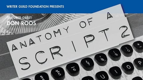 Preview image of Screenwriting Anatomy of a Script with Writer-Director Don Roos