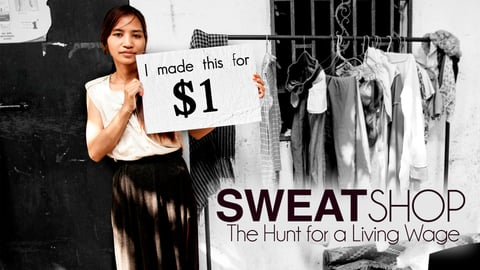 Sweatshop: The Hunt for A Living Wage