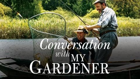 Conversation with My Gardener - Dialogue avec mon jardinier
