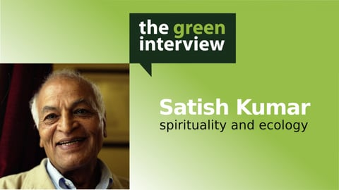 Spirituality And Ecology: Satish Kumar