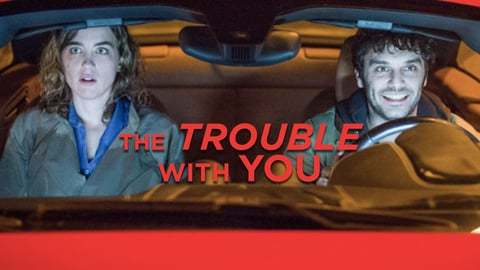 The Trouble with You