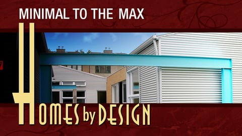 Minimal To The Max (Homes By Design Series) (Streaming Video) | King on best home design, luxury home design, home design ideas, 3d home design, home security design, modern house design, modern home exterior design, contact design, home by nature, family design, home and design magazine naples, itinerary design, house home design, home depot design,