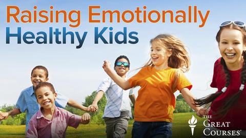 Raising Emotionally and Socially Healthy Kids