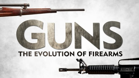 Guns - The Evolution Of Firearms: From The Invention Of Gun Powder To The American Rifle