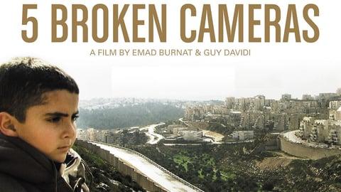 5 Broken Cameras - Non-Violent Resistance in the Middle East