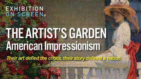 Exhibition on Screen: The Artist's Garden, American Impressionism