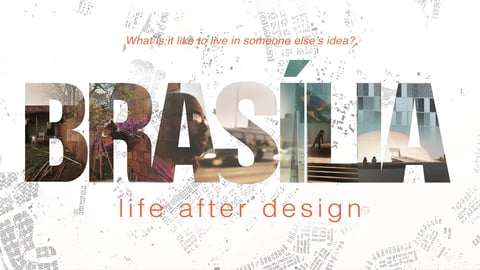 Brasilia: Life After Design - The Utopian Capital of Brazil