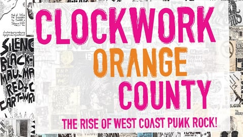 Preview image of Clockwork Orange County - The 1970's California Punk Scene