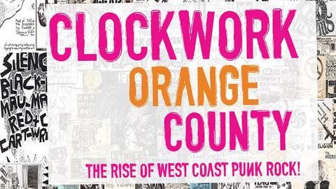 Clockwork Orange County - The 1970's California Punk Scene