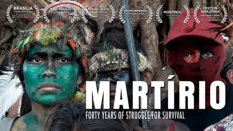 Martirio - Indigenous Brazilians Struggle to Survive