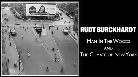 Rudy Burckhardt: Man In The Woods And The Climate Of New York