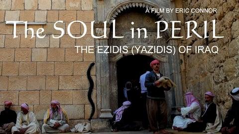 The Ezidis of Iraq (Yazidis)...The Soul in Peril