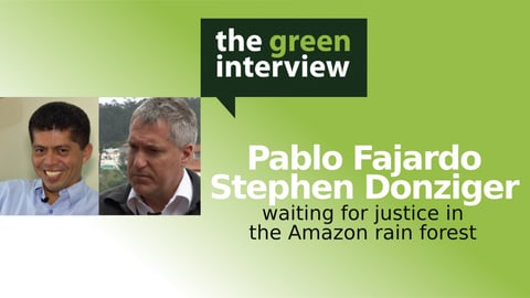 Waiting For Justice In Ecuador's Amazon Rain Forest: Pablo Fajardo And Steven Donziger