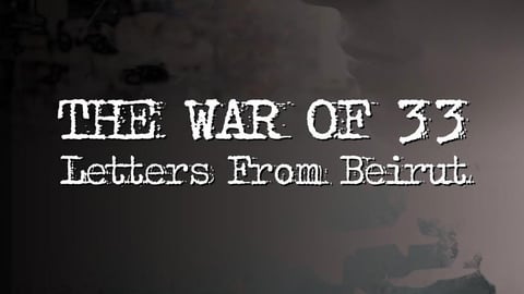 Preview image of War Of 33: Letters From Beruit