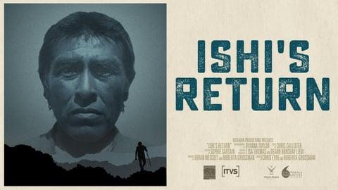 "Ishi's Return - ""The Last Wild Indian"""