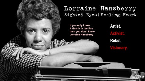 Lorraine Hansberry : sighted eyes, feeling heart cover image