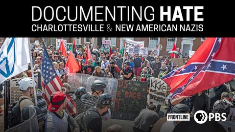 Forntline: Documenting Hate - Charlottesville